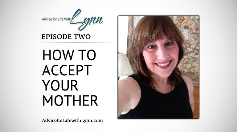 How to Accept Your Mother