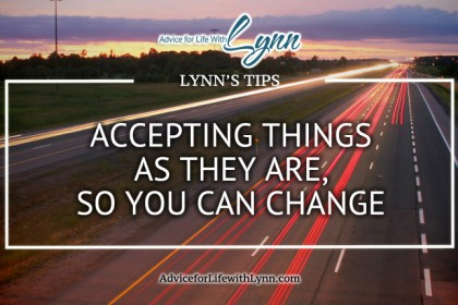 Accepting Things As They Are, So You Can Change