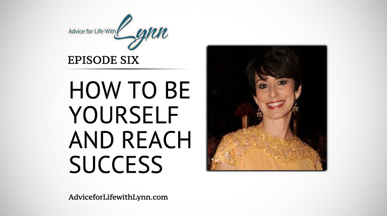 How to Be Yourself & Reach Success