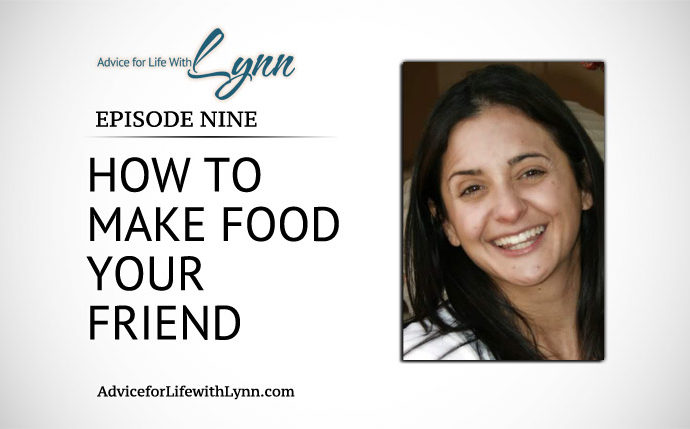 How to Make Food Your Friend
