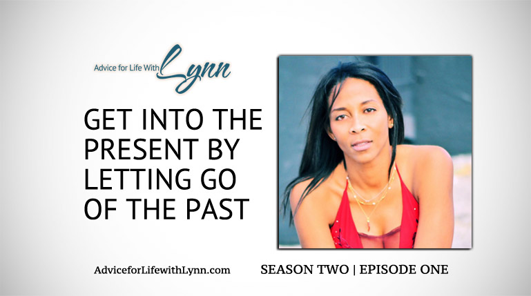 Get Into the Present by Letting Go of the Past