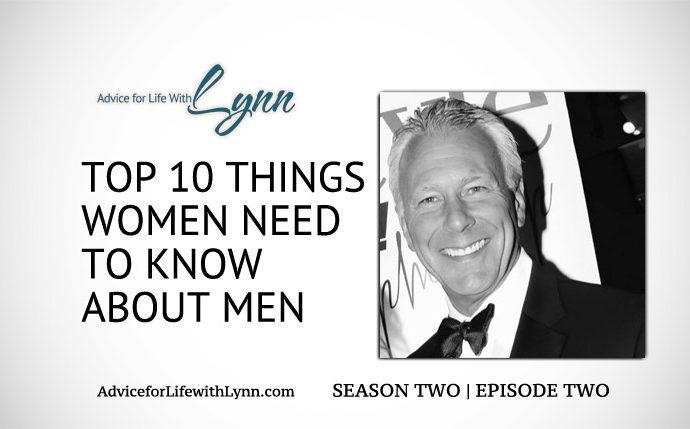 Top 10 Things Women Need to Know About Men