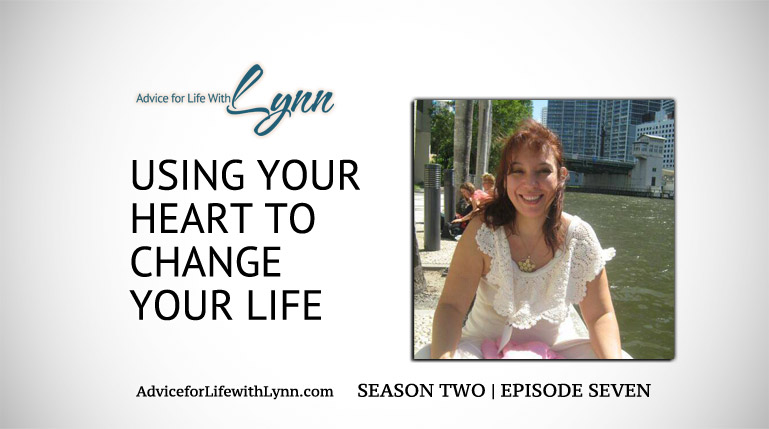 Using Your Heart to Change Your Life