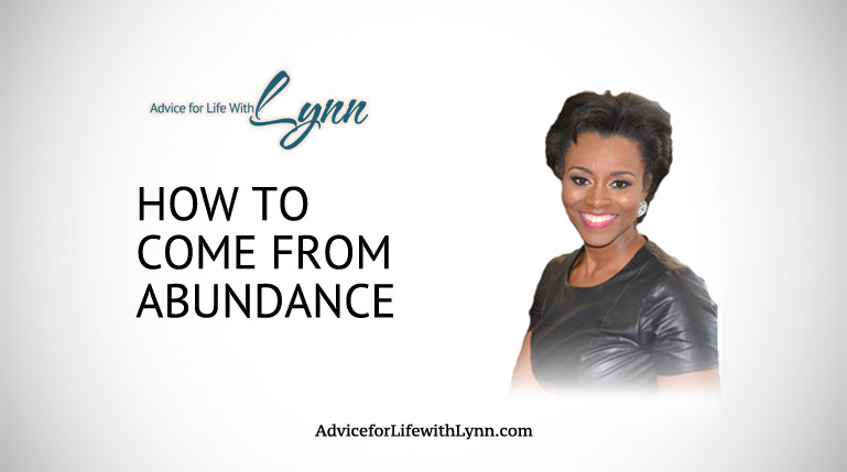 How to Come From Abundance