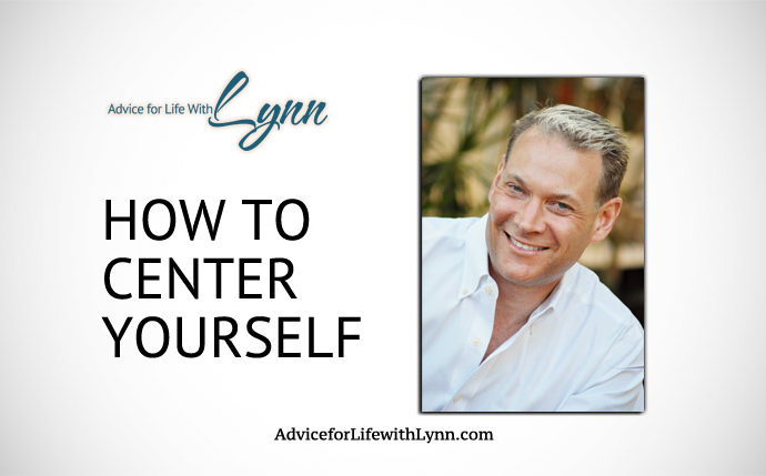 How to Center Yourself