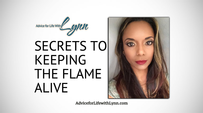 Secrets to Keeping the Flame Alive