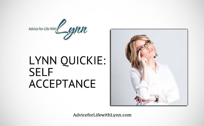Lynn Quickie: Self Acceptance