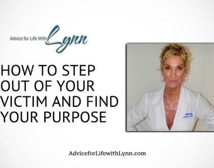 How to Step Out of Your Victim and Find Your Purpose