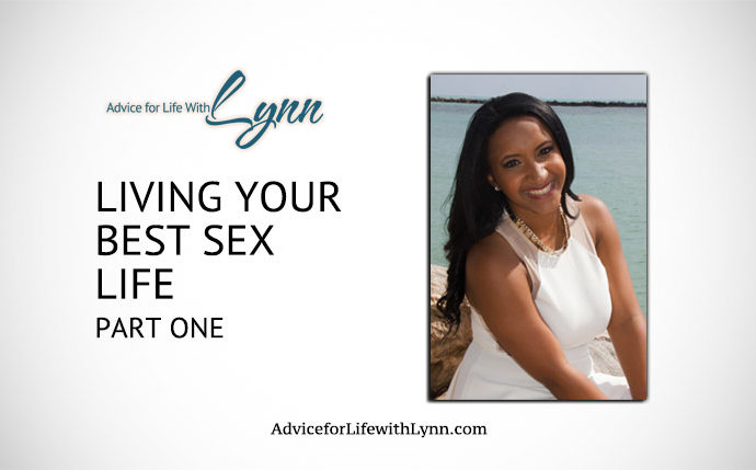 Living Your Best Sex Life: Part One