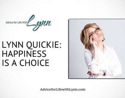 Lynn Quickie: Happiness is a Choice