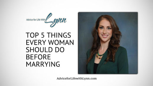 Top 5 Things Every Woman Should Do Before Marrying