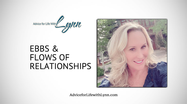 Ebbs & Flows of Relationships
